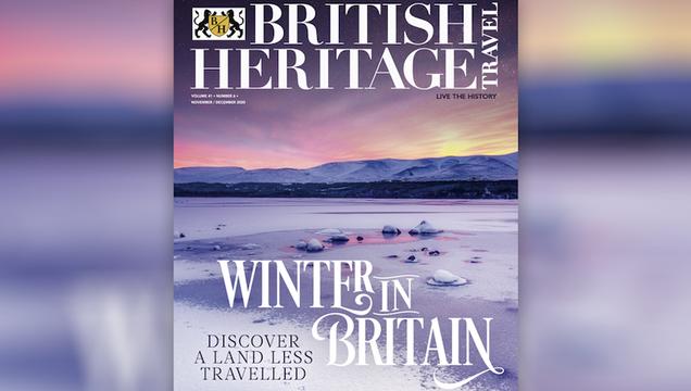 British Heritage Travel\'s November / December 2020 issue.