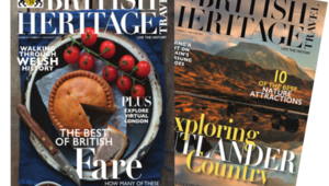 Subscribe now to British Heritage Travel magazine.